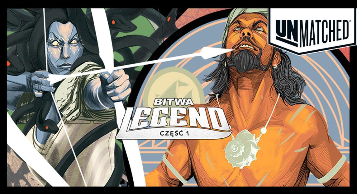Unmatched: Bitwa Legend